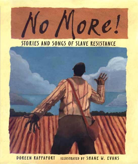 No More!: Stories and Songs of Slave Resistance
