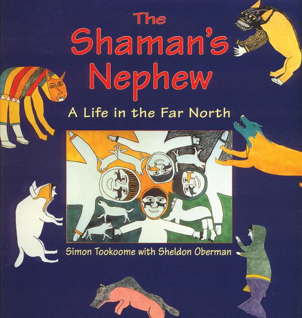Shaman's Nephew: A Life in the Far North