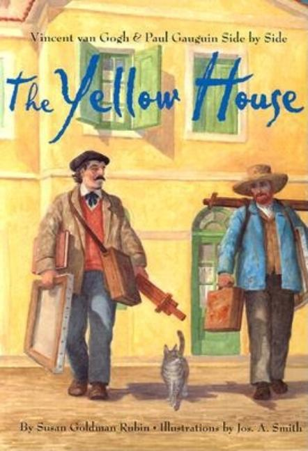 The Yellow House: Vincent Van Gogh and Paul Gauguin Side by Side