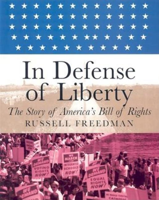 In Defense of Liberty: The Story of America's Bill of Rights