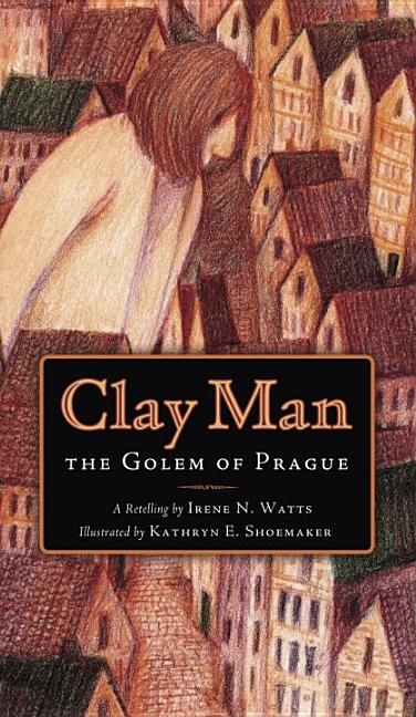 Clay Man: The Golem of Prague
