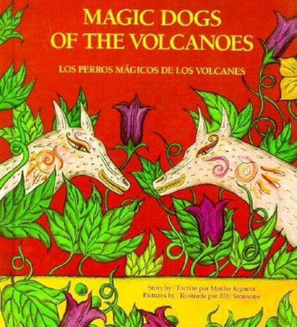 Magic Dogs of the Volcanoes / Los perros magicos de los volcanes