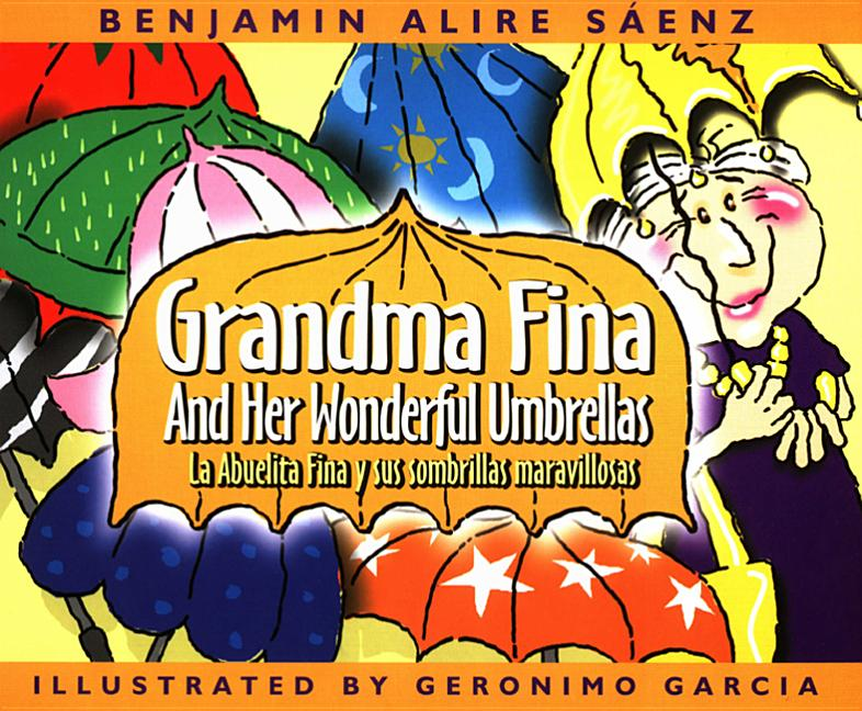 Grandma Fina and Her Wonderful Umbrellas / La abuelita Fina y sus sombrillas maravillosas