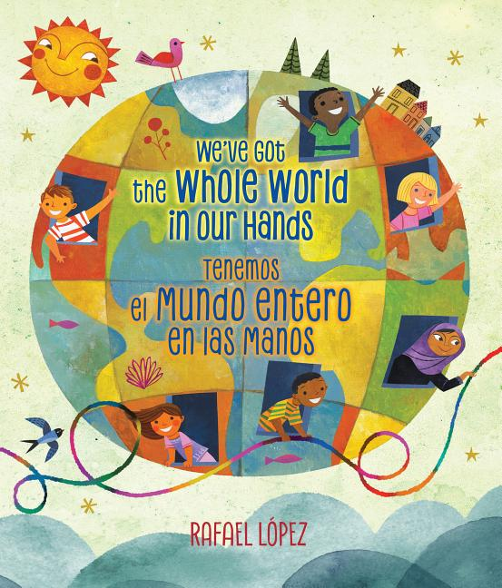 We've Got the Whole World in Our Hands / Tenemos el Mundo Entero en las Manos
