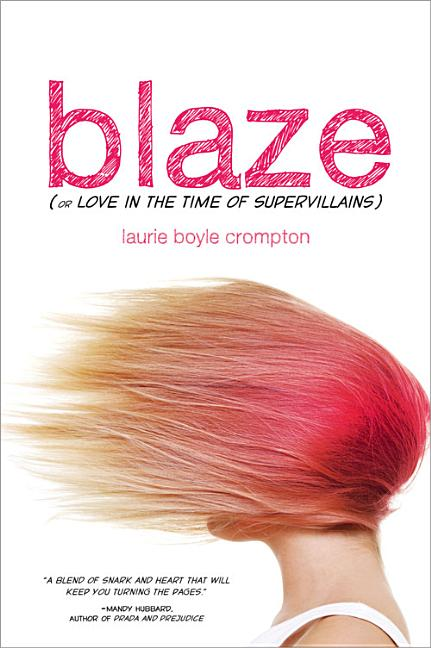 Blaze, or Love in the Time of Supervillains