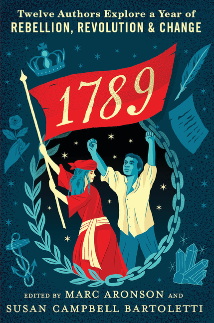 1789: Twelve Authors Explore a Year of Rebellion, Revolution, and Change