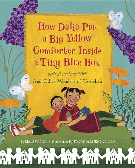 How Dalia Put a Big Yellow Comforter Inside a Tiny Blue Box: And Other Wonders of Tzedakah