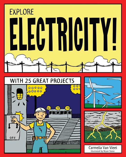 Explore Electricity!: With 25 Great Projects