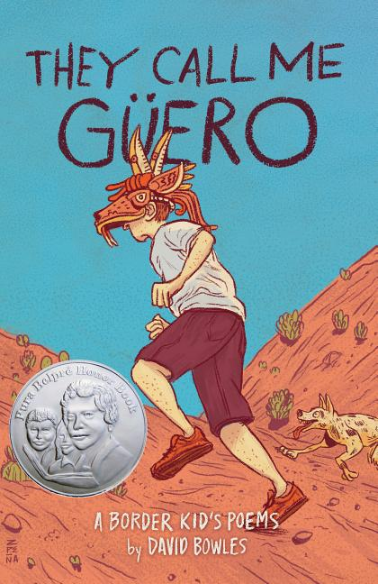 They Call Me Güero: A Border Kid's Poems