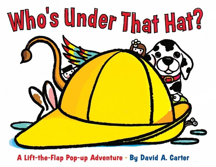 Who's Under That Hat?: A Lift-The-Flap Pop-Up Adventure