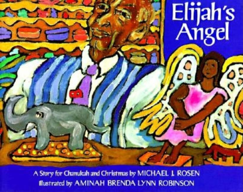 Elijah's Angel: A Story for Chanukah and Christmas