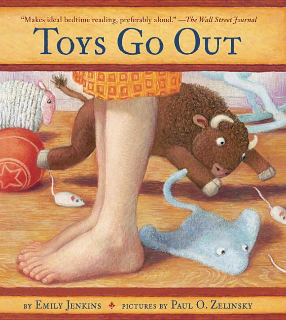 Toys Go Out: Being the Adventures of a Knowledgeable Stingray, a Toughy Little Buffalo…
