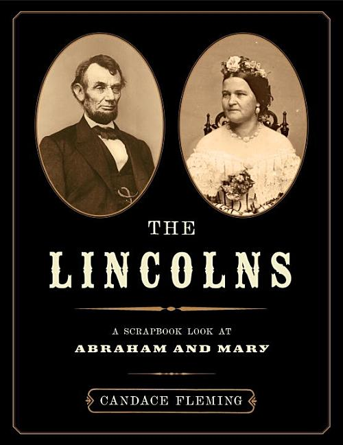 Lincolns, The: A Scrapbook Look at Abraham and Mary