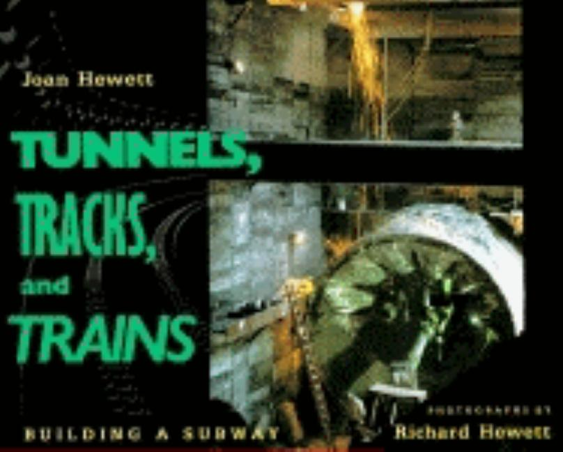 Tunnels, Tracks and Trains