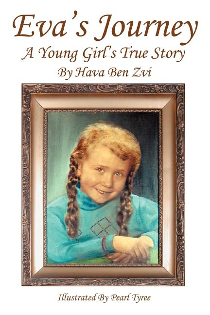 Eva's Journey: A Young Girl's True Story