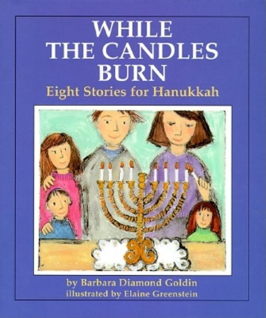 While the Candles Burn: Eight Stories for Hanukkah