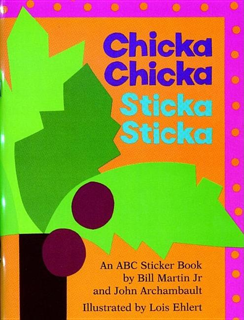 Chicka Chicka Sticka Sticka: An ABC Sticker Book