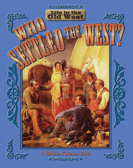 Who Settled the West?