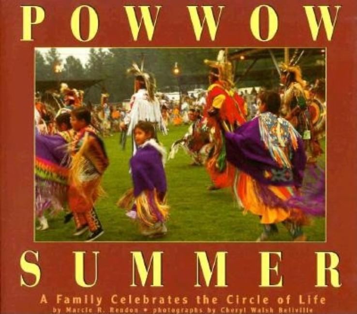 Powwow Summer: A Family Celebrates the Circle of Life