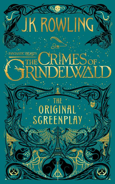 The Crimes of Grindelwald: The Original Screenplay