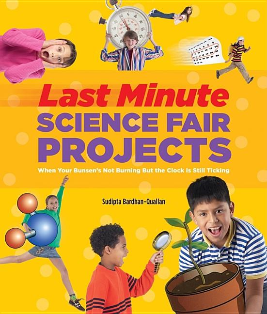 Last-Minute Science Fair Projects: When Your Bunsen's Not Burning But the Clock's Really Ticking