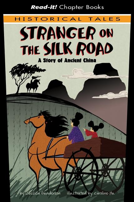 Stranger on the Silk Road: A Story of Ancient China
