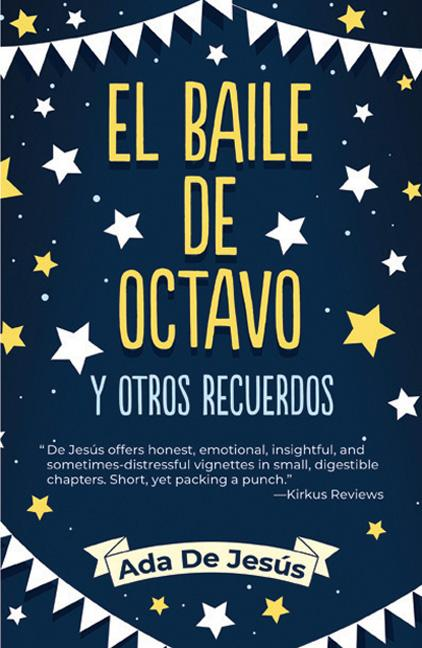 El Baile de Octavo Y Otros Recuerdos / The Eighth Grade Dance and Other Memories