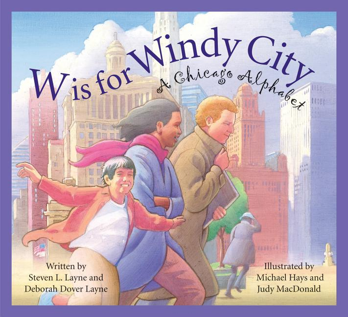 W is for Windy City: A Chicago Alphabet
