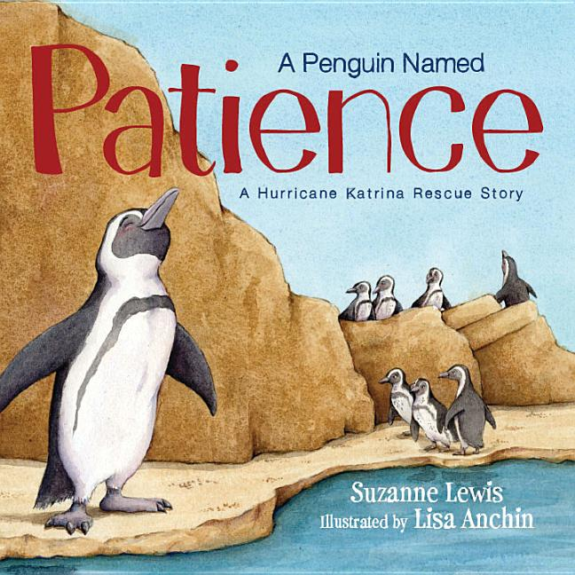 A Penguin Named Patience: A Hurricane Katrina Rescue Story