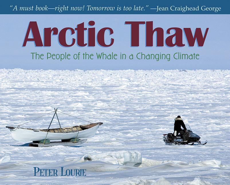 Arctic Thaw: The People of the Whale in a Changing Climate