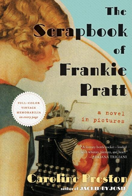 Scrapbook of Frankie Pratt: A Novel in Pictures