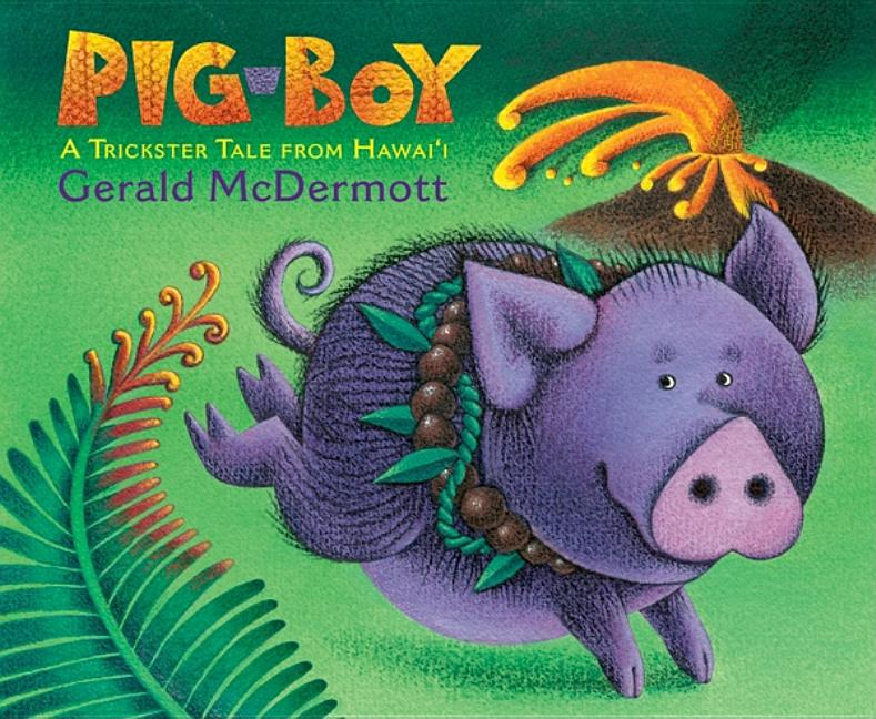 Pig-Boy: A Trickster Tale from Hawaii