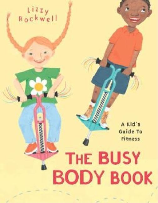 Busy Body Book, The: A Kid's Guide to Fitness