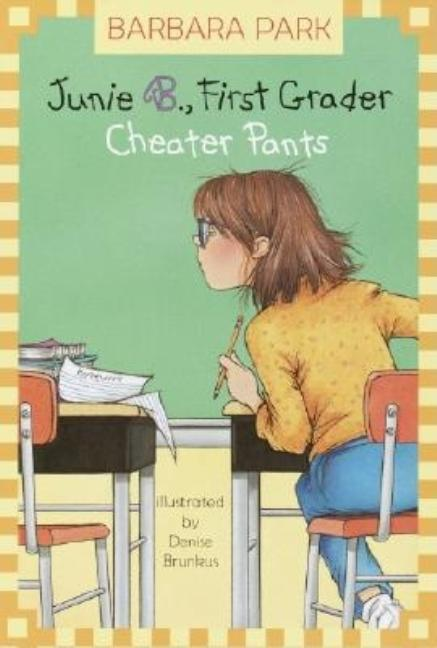 Cheater Pants: Junie B., First Grader