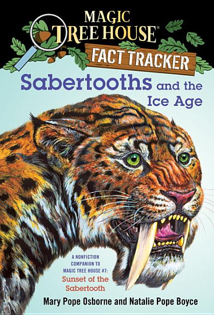 Sabertooths and the Ice Age: A Companion to Sunset of the Sabertooth