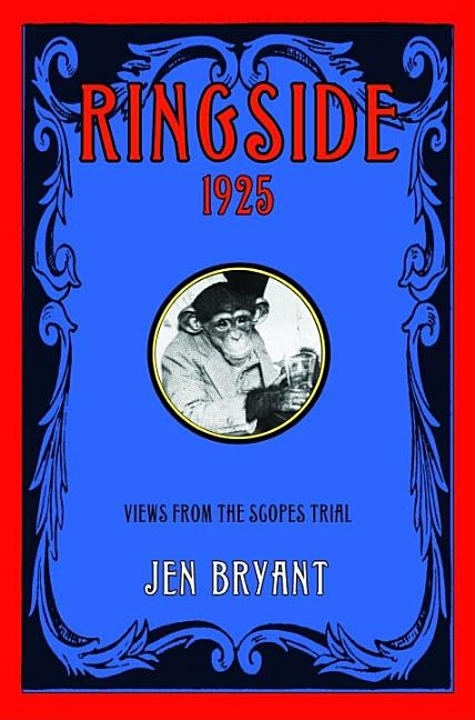 Ringside 1925: Views from the Scopes Trial