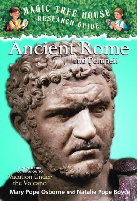 Ancient Rome and Pompeii: A Nonfiction Companion to Vacation Under the Volcano