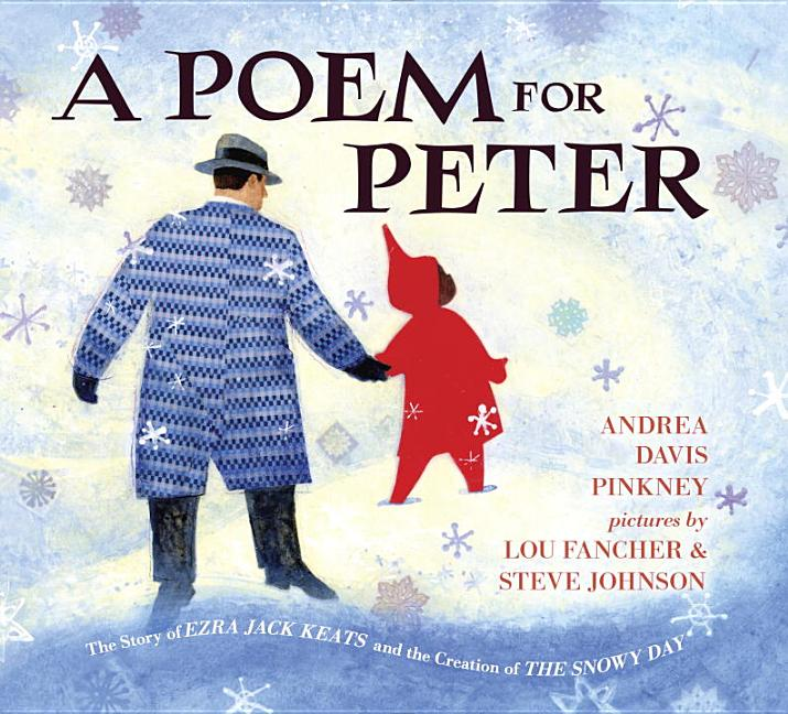 Poem for Peter, A: The Story of Ezra Jack Keats and the Creation of the Snowy Day