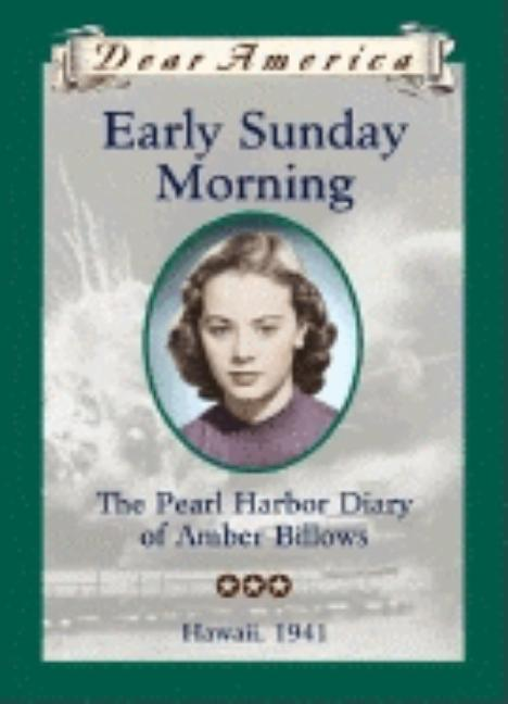 Early Sunday Morning: The Pearl Harbor Diary of Amber Billows, Hawaii, 1941