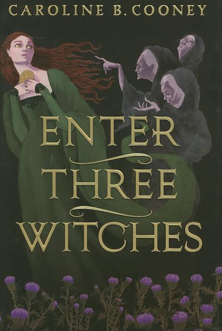 Enter Three Witches: A Story of Macbeth