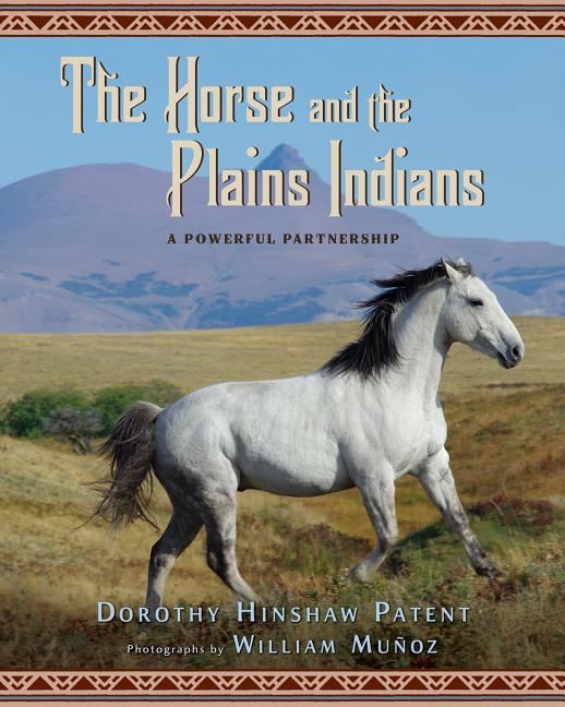 Horse and the Plains Indians, The: A Powerful Partnership