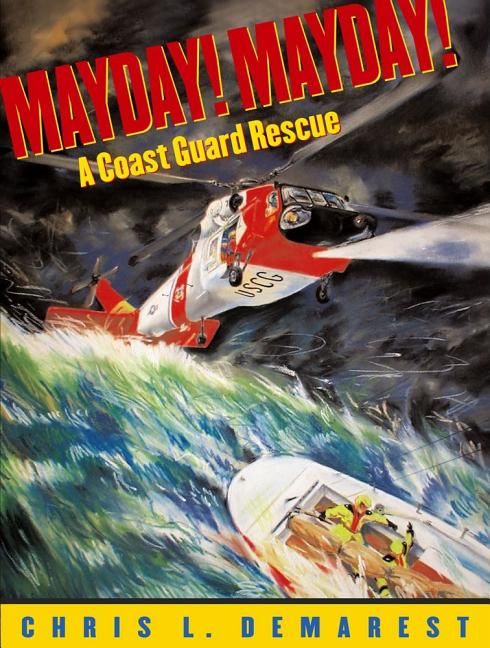 Mayday! Mayday!: A Coast Guard Rescue