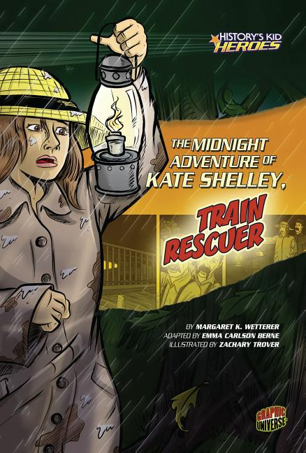 The Midnight Adventure of Kate Shelley: Train Rescuer
