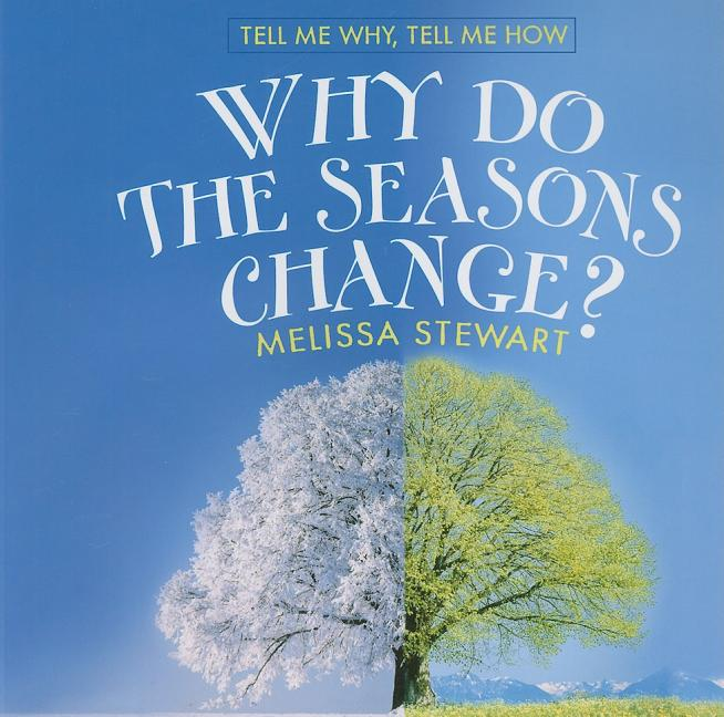 Why Do the Seasons Change?