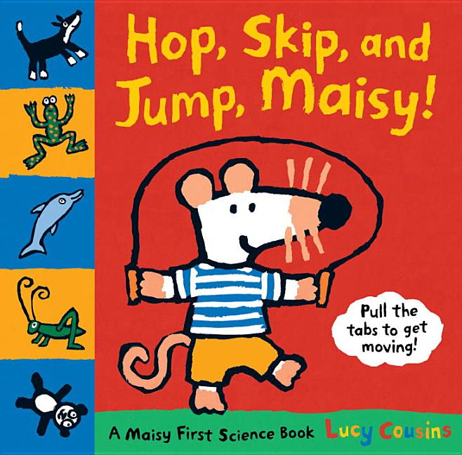Hop, Skip and Jump, Maisy!: A Maisy First Science Book