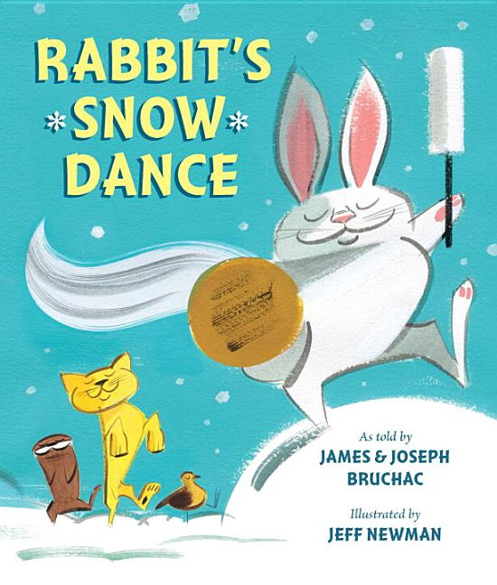 Rabbit's Snow Dance: A Traditional Iroquois Story