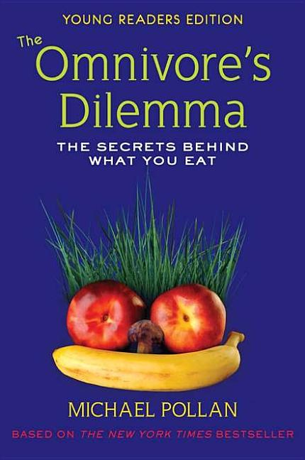 Omnivore's Dilemma, The: The Secrets Behind What You Eat