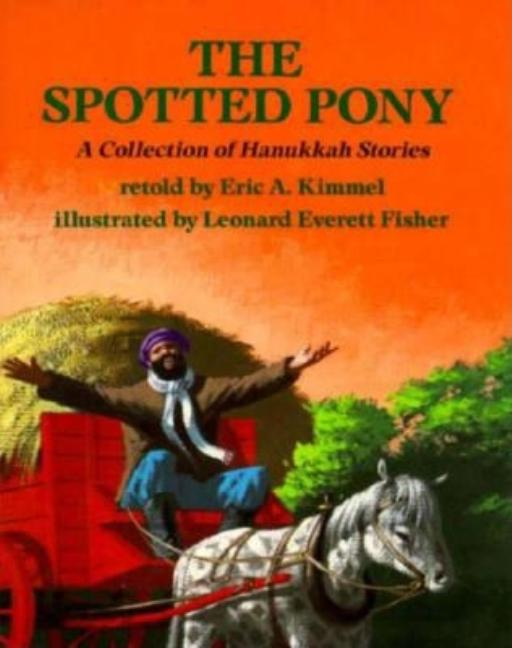 The Spotted Pony: A Collection of Hanukkah Stories