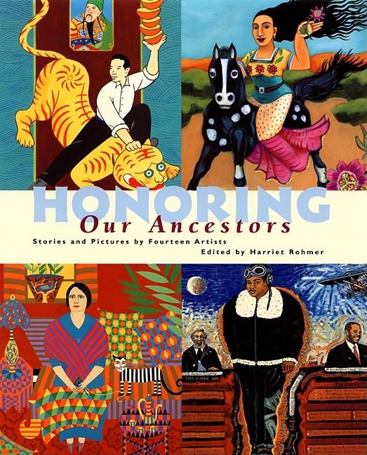 Honoring Our Ancestors: Pictures and Stories by Fourteen Artists