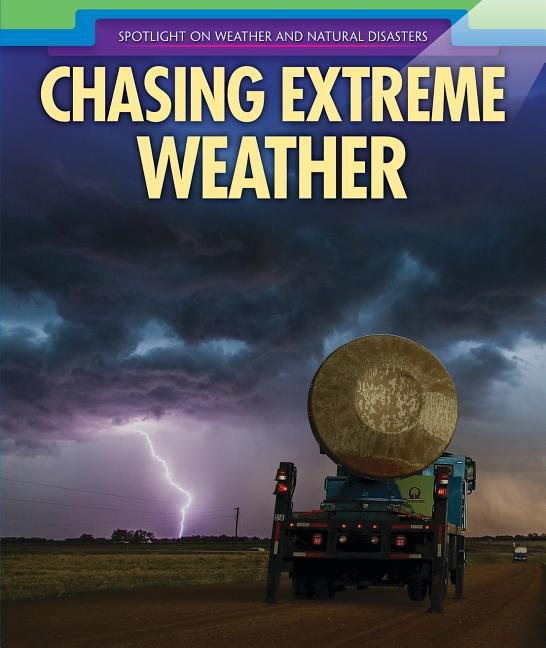 Chasing Extreme Weather